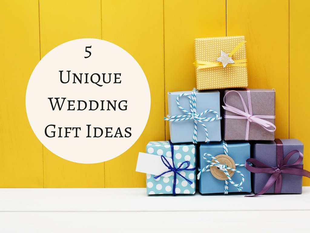 Unique Gift Ideas For Weddings